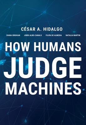 [PDF] [EPUB] How Humans Judge Machines Download by Cesar A. Hidalgo