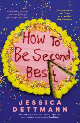 [PDF] [EPUB] How to Be Second Best Download by Jessica Dettmann
