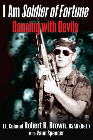 [PDF] [EPUB] I Am Soldier of Fortune: Dancing with Devils Download by Robert K.  Brown