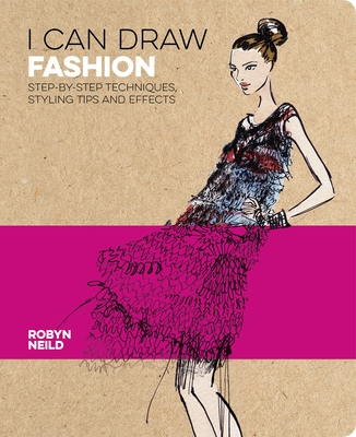 [PDF] [EPUB] I Can Draw Fashion: Step-By-Step Techniques, Styling Tips and Effects Download by Robyn Neild