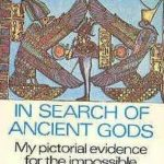 [PDF] [EPUB] In Search of Ancient Gods: My Pictorial Evidence for the Impossible Download