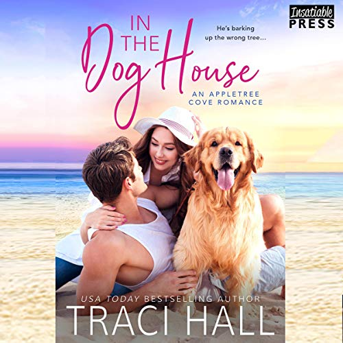 [PDF] [EPUB] In the Dog House (Appletree Cove, #1) Download by Traci E. Hall