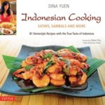 [PDF] [EPUB] Indonesian Cooking: Satays, Sambals and More [Indonesian Cookbook, 81 Recipes] Download