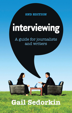 [PDF] [EPUB] Interviewing: A Guide for Journalists and Writers Download by Gail Sedorkin