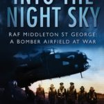 [PDF] [EPUB] Into the Night Sky: RAF Middleton St George: A Bomber Airfield at War Download