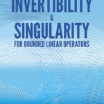 [PDF] [EPUB] Invertibility and Singularity for Bounded Linear Operators Download