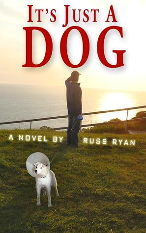 [PDF] [EPUB] It's Just a Dog Download by Russ Ryan