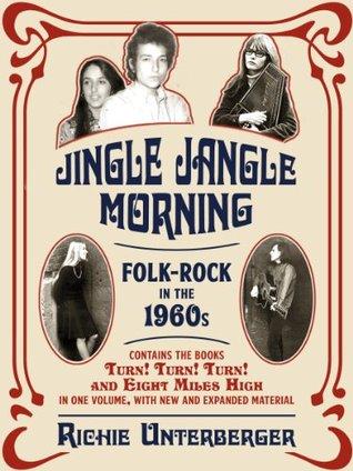 [PDF] [EPUB] Jingle Jangle Morning: Folk-Rock in the 1960s Download by Richie Unterberger