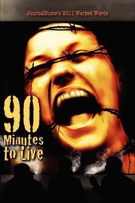 [PDF] [EPUB] JournalStone's 2011 Warped Words: 90 Minutes to Live Download by Joel Kirkpatrick
