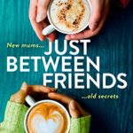 [PDF] [EPUB] Just Between Friends: Page-turning fiction to curl up with in winter 2020 Download