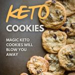 [PDF] [EPUB] Keto Cookie Recipes: Magic Keto Cookies Will Blow You Away (Keto Secret Book 5) Download