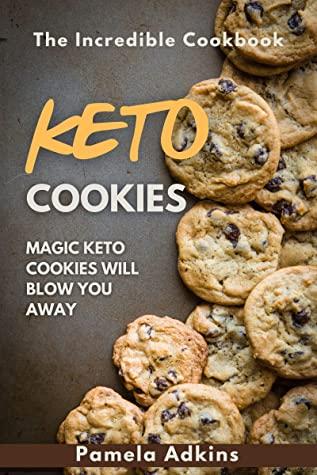 [PDF] [EPUB] Keto Cookie Recipes: Magic Keto Cookies Will Blow You Away (Keto Secret Book 5) Download by Pamela Adkins