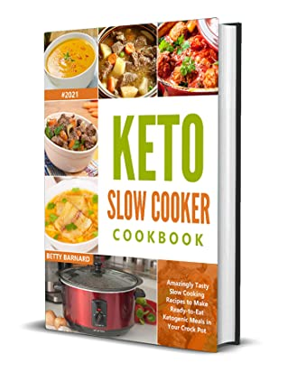[PDF] [EPUB] Keto Slow Cooker Cookbook: Amazingly Tasty Slow Cooking Recipes to Make Ready-to-Eat Ketogenic Meals in Your Crock Pot Download by Betty Barnard