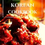 [PDF] [EPUB] Korean cookbook: Korean Cooking from Kimchi and Bibimbap to Fried Chicken, BBQ, and So Much Download