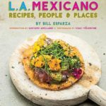 [PDF] [EPUB] L.A. Mexicano: Recipes, People and Places Download