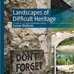 [PDF] [EPUB] Landscapes of Difficult Heritage Download