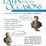 [PDF] [EPUB] Latin for All Occasions: From Cocktail-Party Banter to Climbing the Corporate Ladder to Online Dating– Everything You'll Ever Need to Say in Perfect Latin Download