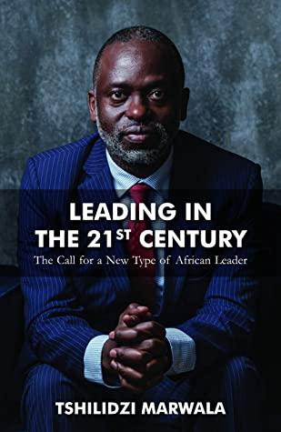 [PDF] [EPUB] Leading in the 21st Century: The Call for a New Type of African Leader Download by Tshilidzi Marwala