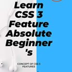 [PDF] [EPUB] Learn CSS 3 Feature Absolute Beginner's: concept of css 3 features Download
