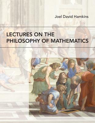 [PDF] [EPUB] Lectures on the Philosophy of Mathematics Download by Joel David Hamkins