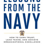 [PDF] [EPUB] Lessons from the Navy: How to Earn Trust, Lead Teams, and Achieve Organizational Excellence Download
