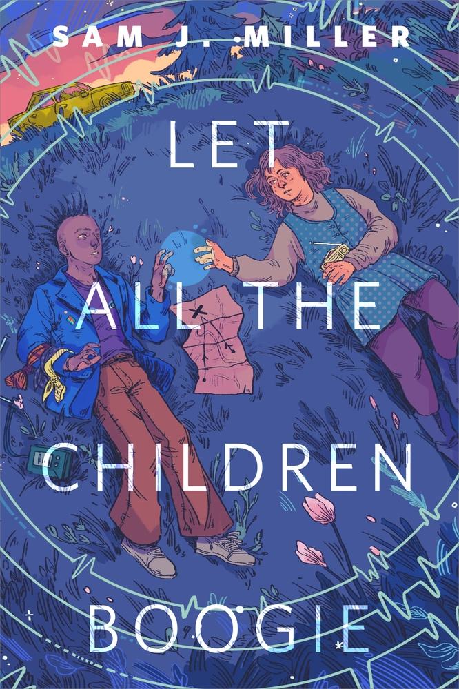 [PDF] [EPUB] Let All the Children Boogie Download by Sam J. Miller