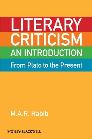 [PDF] [EPUB] Literary Criticism from Plato to the Present: An Introduction Download by M.A.R. Habib
