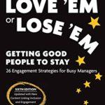 [PDF] [EPUB] Love 'Em or Lose 'Em, Sixth Edition: Getting Good People to Stay Download