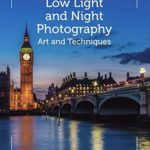 [PDF] [EPUB] Low Light and Night Photography: Art and Techniques Download
