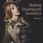 [PDF] [EPUB] Making Steampunk Jewellery Download
