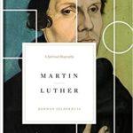 [PDF] [EPUB] Martin Luther: A Spiritual Biography Download
