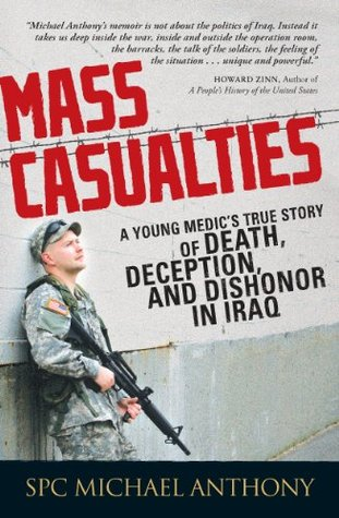 [PDF] [EPUB] Mass Casualties: A Young Medic's True Story of Death, Deception, and Dishonor in Iraq Download by Michael  Anthony