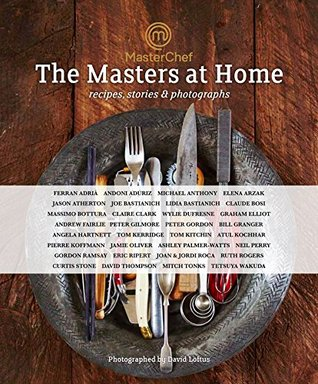 [PDF] [EPUB] MasterChef: the Masters at Home: Recipes, stories and photographs Download by Bloomsbury Publishing