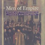 [PDF] [EPUB] Men of Empire: Power and Negotiation in Venice's Maritime State Download