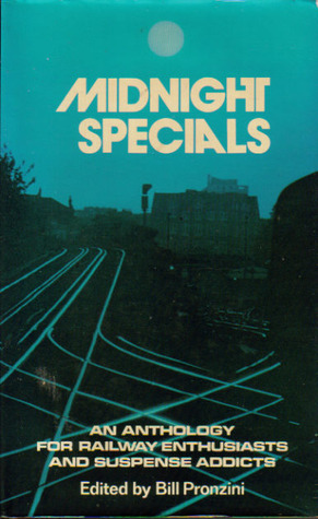 [PDF] [EPUB] Midnight Specials: An Anthology for Railway Enthusiasts and Suspense Addicts Download by Bill Pronzini