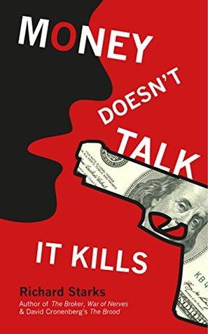 [PDF] [EPUB] Money Doesn't Talk, It Kills Download by Richard   Starks