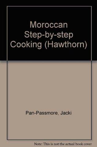 [PDF] [EPUB] Moroccan Step By Step Cooking (Hawthorn) Download by Jacki Pan-Passmore
