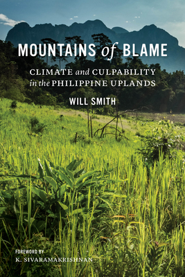 [PDF] [EPUB] Mountains of Blame: Climate and Culpability in the Philippine Uplands Download by Will Smith