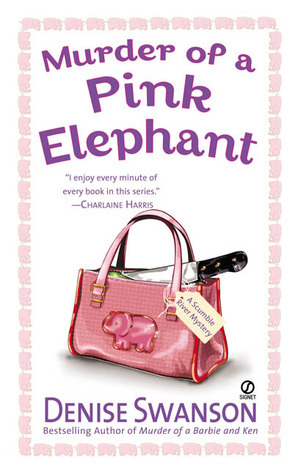 [PDF] [EPUB] Murder of a Pink Elephant (A Scumble River Mystery, #6) Download by Denise Swanson
