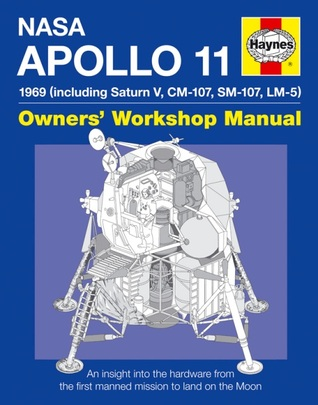 [PDF] [EPUB] NASA Apollo 11 Manual: 1969 (including Saturn V, CM-107, SM-107, LM-5) Download by Christopher  Riley