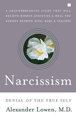 [PDF] [EPUB] Narcissism: Denial of the True Self Download by Alexander Lowen