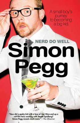 [PDF] [EPUB] Nerd Do Well: A Small Boy's Journey to Becoming a Big Kid Download by Simon Pegg