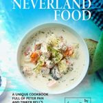 [PDF] [EPUB] Neverland Food: A Unique Cookbook full of Peter Pan and Tinker Bell's Favorite Recipes Download