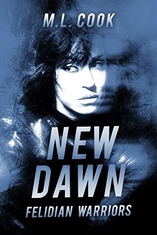 [PDF] [EPUB] New Dawn (Felidian Warriors #1) Download by M.L. Cook