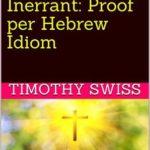 [PDF] [EPUB] New Testament Supernatural and Inerrant: Proof per Hebrew Idiom Download