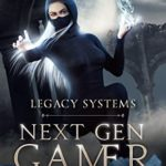 [PDF] [EPUB] Next Gen Gamer (Legacy Systems #1) Download