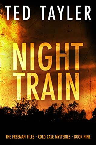 [PDF] [EPUB] Night Train: The Freeman Files Series: Book 9 Download by Ted Tayler