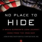[PDF] [EPUB] No Place to Hide: A Brain Surgeon's Long Journey Home from the Iraq War Download