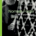 [PDF] [EPUB] Norman Foster: A Life in Architecture Download