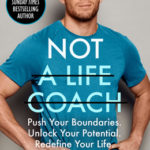 [PDF] [EPUB] Not a Life Coach: Push Your Boundaries. Unlock Your Potential. Redefine Your Life. Download
